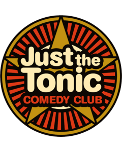 Just the Tonic cOmedy Club Saturday 11th January