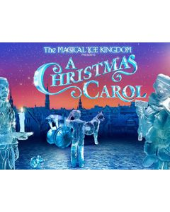 Magical Ice Kingdom presents A Christmas Carol