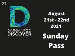 Darganfod // Discover 2021 - Tocynnau Dydd Sul / Sunday Tickets