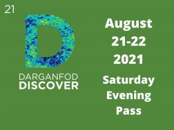 Darganfod // Discover 2021 - Tocynnau Nos Sadwrn / Saturday Evening Tickets