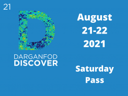 Darganfod // Discover 2021 - Tocynnau dydd Sadwrn / Saturday Tickets