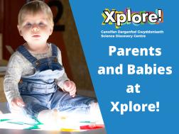 Parents and babies at Xplore!