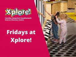 Friday at Xplore!